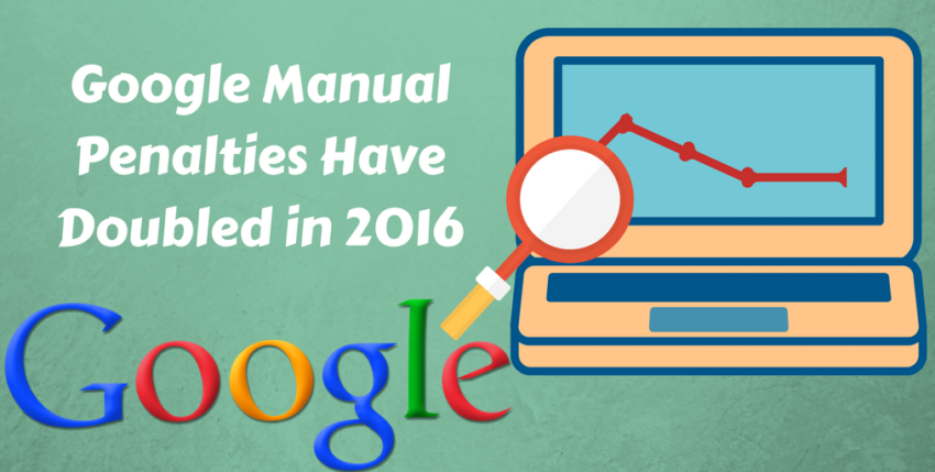 Google's Manual Action Penalties Doubled in 2016